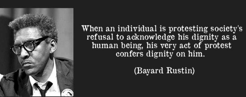 March-Bayard-Rustin-quote-when-an-individual-is-protesting-society-s-refusal-to-acknowledge-his-dignity-as-a-human-being-his-bayard-rustin-160644